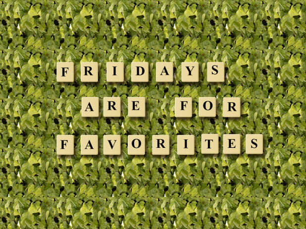 fridays are for favorites