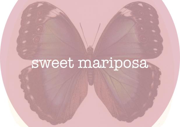 Sweet Mariposa
